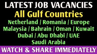 LATEST JOB VACANCIES IN ALL GULF COUNTRIES. (Last Date to apply - 30.07.2019)