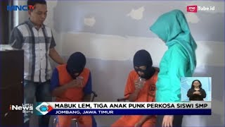Mabuk Lem, 3 Anak Punk Nekat Perkosa Siswi SMP di Jombang - LIS 20/02