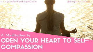 A Guided Meditation For Self-Compassion | Mind-Body Medicine