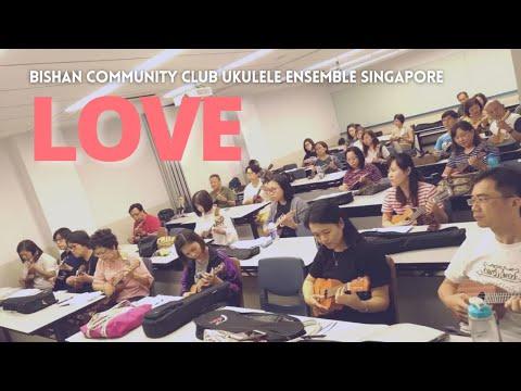 LOVE - Ukulele Ensemble at Bishan Community Club, Singapore