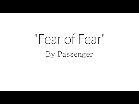 Fear Of Fear - Passenger (Lyrics)