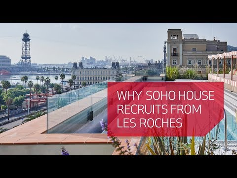 Why Soho House recruits students from Les Roches
