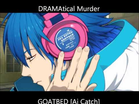 DRAMAtical Murder - GOATBED [Ai Catch]