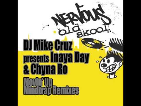 DJ Mike Cruz presents Inaya Day & Chyna Ro - Movin' Up (Mindtrap Anthem Mix)