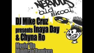 DJ Mike Cruz presents Inaya Day & Chyna Ro - Movin
