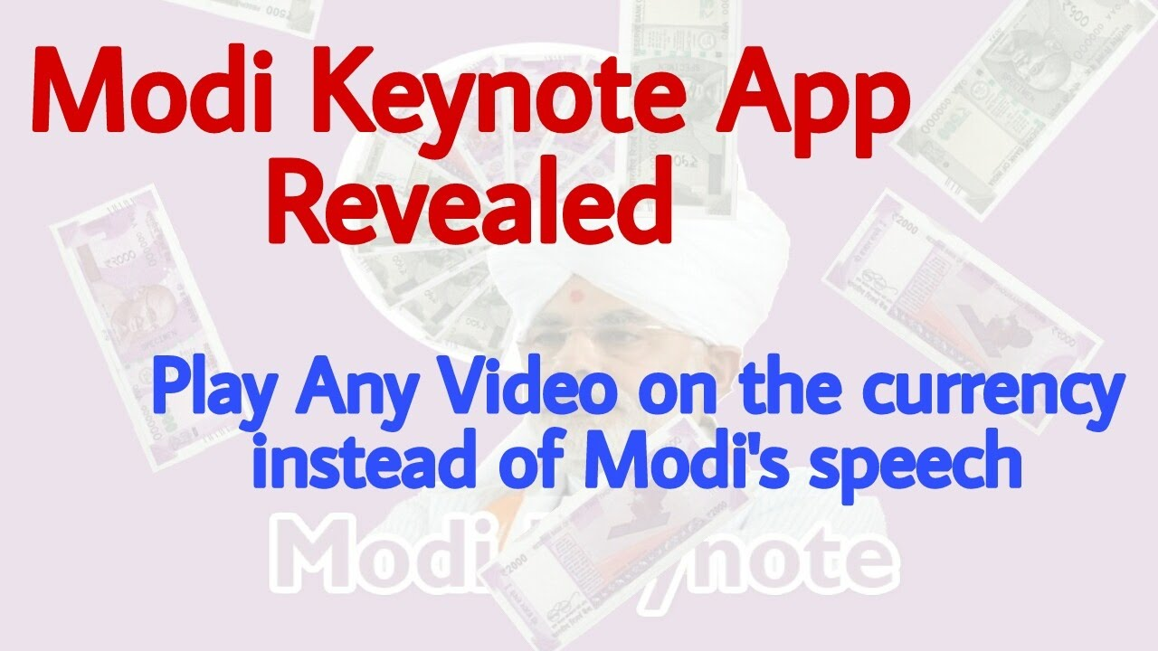 Modi Keynote App- Edit and play your own video on the new indian 2000  currency
