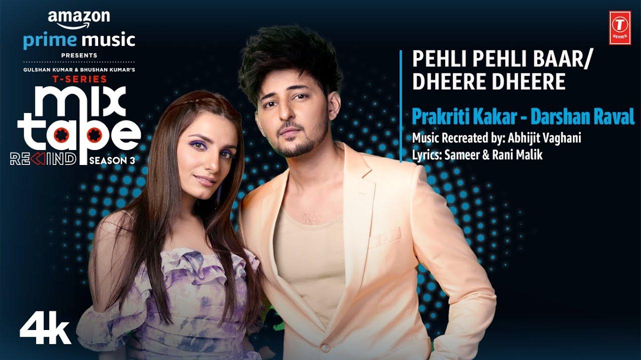 Download Pehli Pehli Baar/Dheere Dheere★Ep3|Prakriti,Darshan|T-Series Mixtape S3|Abhijit V lAhmed K|Bhushan K