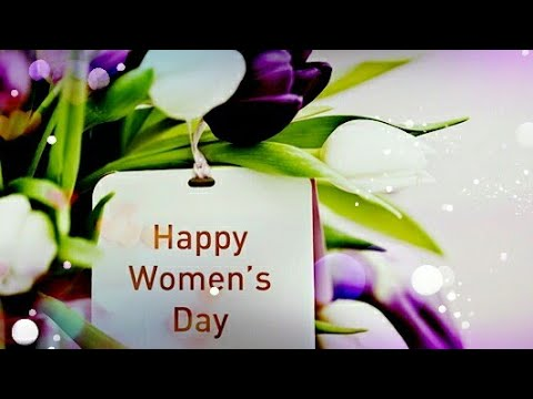 Mahila Din Ki Shubkamnaye Ll International Women's Day Special WhatsApp Status 2018