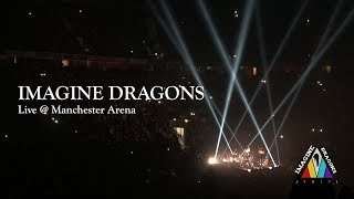 IMAGINE DRAGONS LIVE at Manchester Arena, Manchester, UK (FULL SHOW)