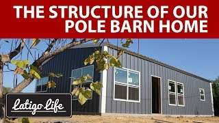 Custom Small Pole Barn House || The Structure And Details Of Why We Did It
