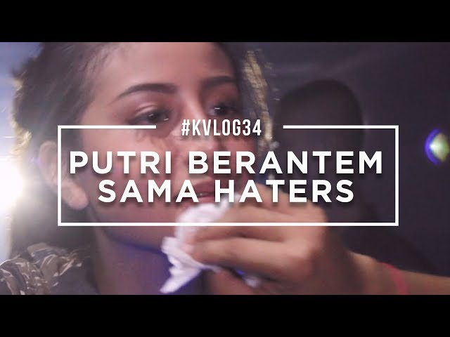 #KVLOG34 - PUTRI BERANTEM SAMA HATERS AWKARIN? (NEO PC PALEMBANG)