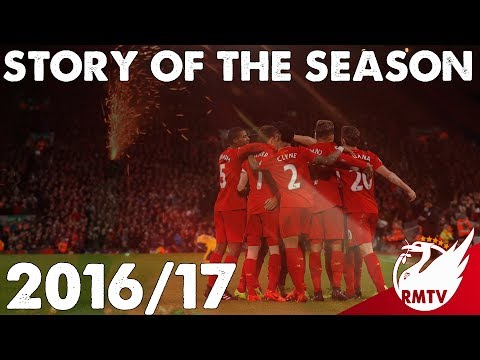 Liverpool FC 2016/17   Story Of The Season!   Goals, Songs and Fan Cams