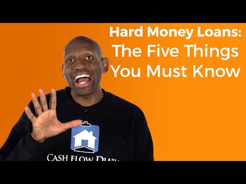 Hard Money Loans: Five Things You Must Know