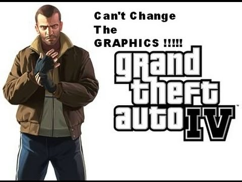 ( SOLVED HERE ) How To Fix GTA IV Changing Graphics Problem