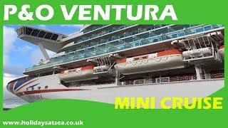 P&O Ventura Ship, Cabin Tour And Cruise Video