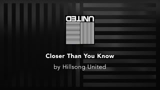 Gambar cover Closer Than You Know - Hillsong United lyric video