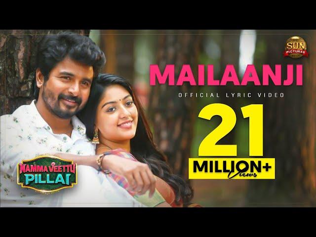 Mailaanji Lyric Video - Namma Veettu Pillai | Sivakarthikeyan | Sun Pictures | Pandiraj | D.Imman