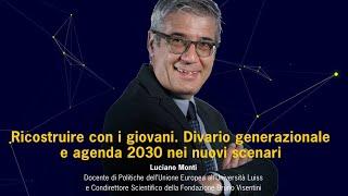 Anticipare il Futuro - Luciano Monti, Ricostruire con i giovani. Divario generazionale e agenda 2030