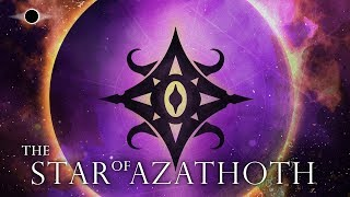 The Star of Azathoth - History and Lore
