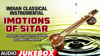 Indian Classical | Imotions Of Sitar | Pandit Shiv Nath Mishra | Audio Jukebox | T-Series classics