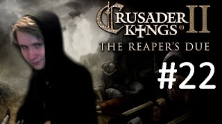 """CK2 Reaper's Due - Immortal Cannibal - Part 22: """"My wife poisoned me, and I ate her"""""""