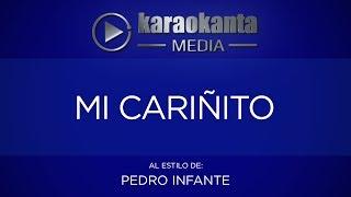 Karaokanta - Pedro Infante - Mi cariñito - (CALIDAD PROFESIONAL)