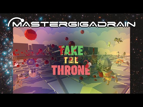 Early Access V | Take the Throne | MasterGigadrain