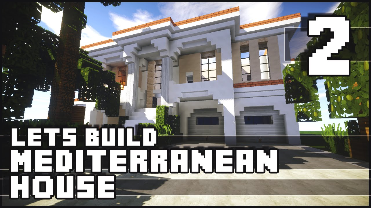 Minecraft lets build mediterranean house part 2 youtube for Lets build modern house 7