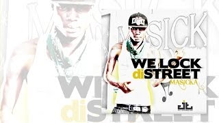 Masicka - We Lock Di Streets - April 2014