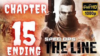 Spec Ops The Line   Chapter 15 - Ending   No Commentary [1080p30 Max Settings] #15