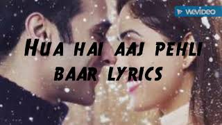 Hua hain aaj pehli baar| Sanam Re| Full Hindi Lyrics Video Song