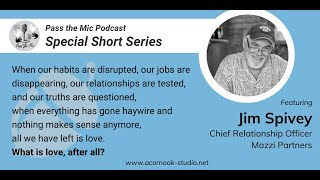 What is Love, after all? - Ep. #17 with Jim Spivey