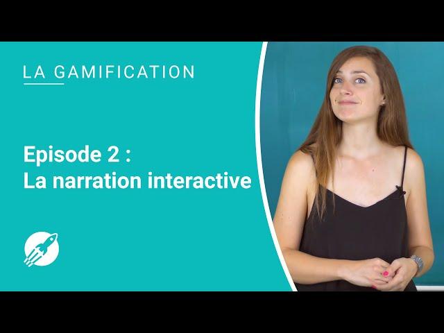 La narration interactive, vecteur d'apprentissage