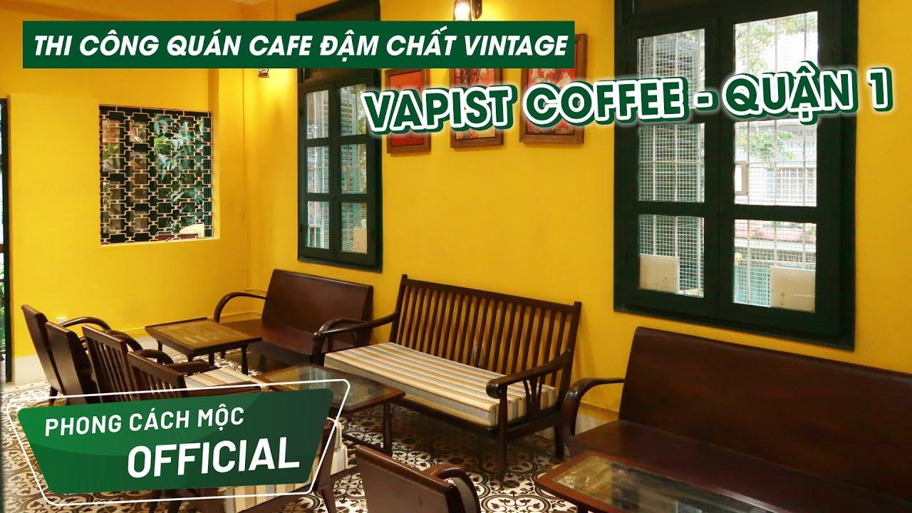 """Thi Công Quán Cafe """"A Priori Coffee House"""" Đậm Chất Vintage Tại Quận 1 – Phong Cách Mộc"""