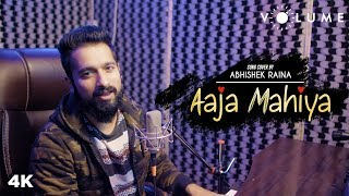 Aaja Mahiya Song Cover By Abhishek Raina | Fiza | Unplugged Cover Song | Bollywood Cover Song