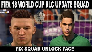 FIFA 18 WORLD CUP UPDATE SQUAD -- UNLOCK FACE --- FIX THE BUGS