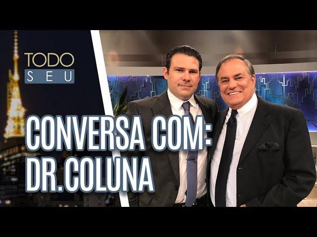 Conversa com Dr. Coluna - Todo Seu (11/02/19)