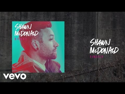 Shawn McDonald - FireFly (Lyric Video)