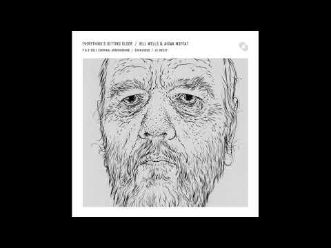 Bill Wells & Aidan Moffat - The sadness in your life will slowly fade