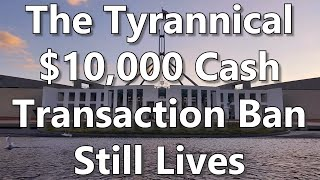 The Tyrannical $10,000 Cash Transaction Ban Still Lives