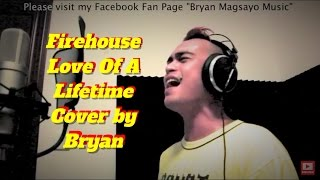 Firehouse - Love Of A Lifetime (Cover by Bryan)
