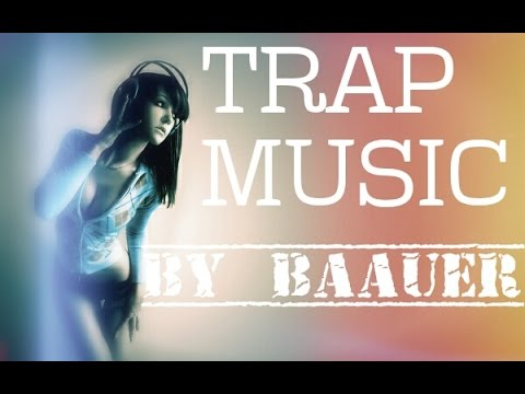 TRAP MUSIC  BAAUER 2 MIN SONG