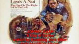 Johnny Cash 'A CUp of Coffee' (Rambling Jack Elliott) - rare album track.mp4