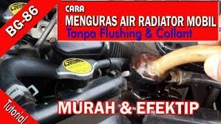 Cara kuras air radiator mobil tanpa flushing dan collant