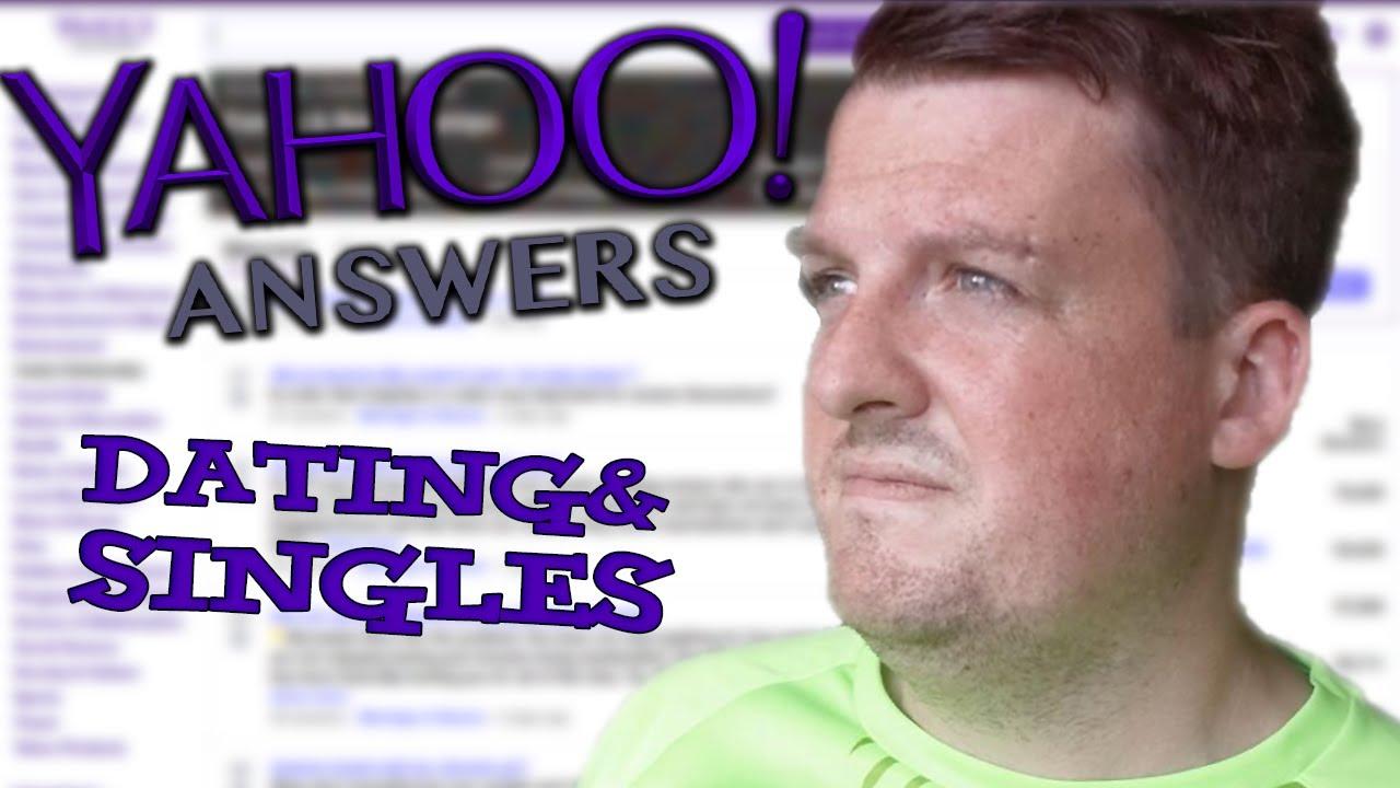 Yahoo Answers singles en dating beste online dating site voor middelbare leeftijd
