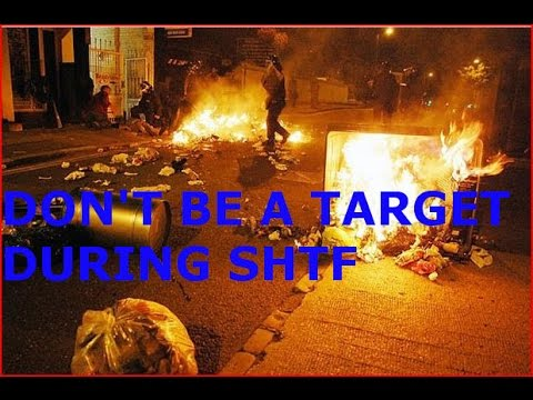 HOW NOT TO MAKE YOURSELF A TARGET DURING SHTF, WROL,ECONOMIC COLLAPSE, NATURAL DISASTER