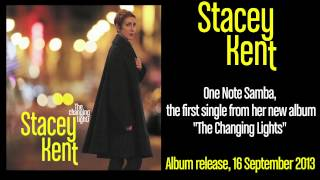 Stacey Kent - One Note Samba - from new album The Changing Lights out now [OFFICIAL]