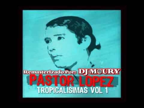 Pastor Lopez Tomalo O Dejalo 1984 YouTube