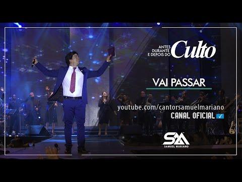 Vai Passar - Samuel Mariano - DVD Antes, Durante e Depois do Culto - Ao Vivo
