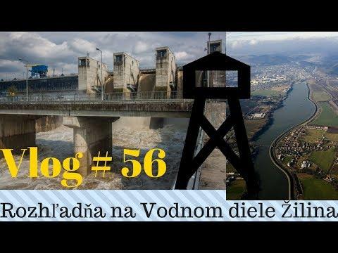 Vlog # 56 - Rozhľadňa Na Vodnom Diele Žilina